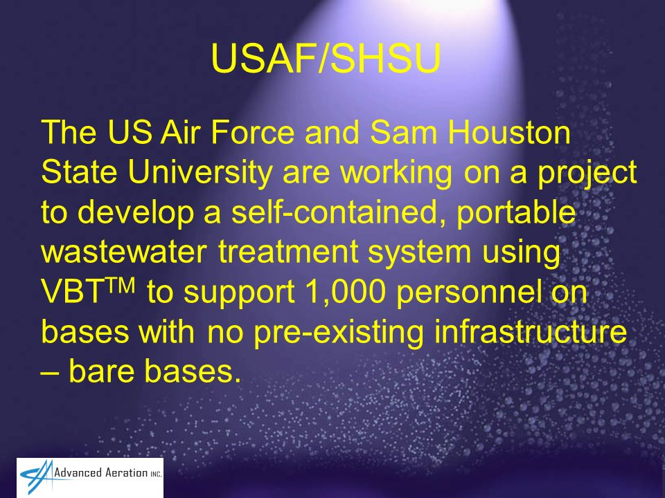 USAF/SHSU The US Air Force and Sam Houston State University are working on a project to develop a self-contained, portable wastewater treatment system