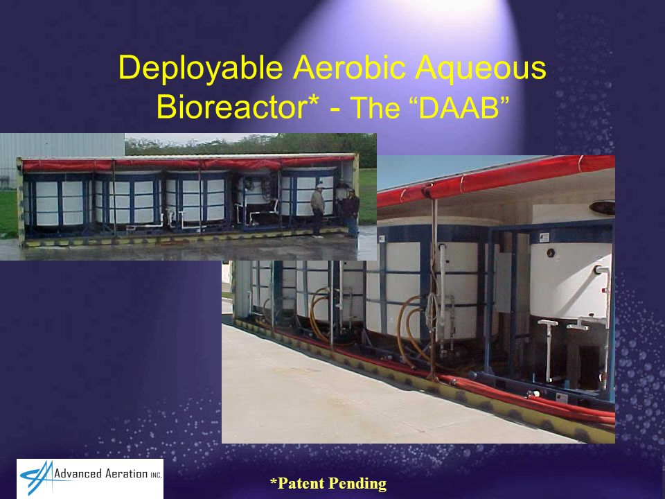 Deployable Aerobic Aqueous Bioreactor* - The DAAB *Patent Pending