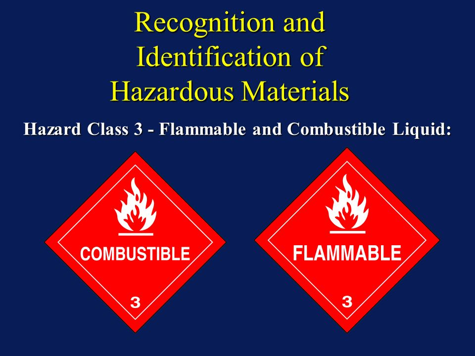 Recognition and Identification of Hazardous Materials Hazard Class 3 - Flammable and Combustible Liquid: