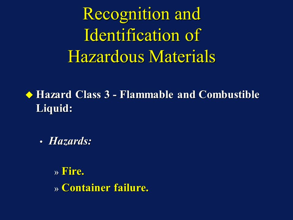 Recognition and Identification of Hazardous Materials Hazard Class 3 - Flammable and Combustible Liquid: Hazard Class 3 - Flammable and Combustible Li