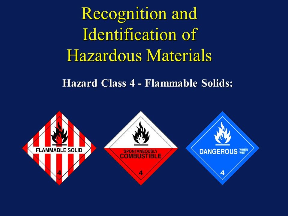 Recognition and Identification of Hazardous Materials Hazard Class 4 - Flammable Solids: