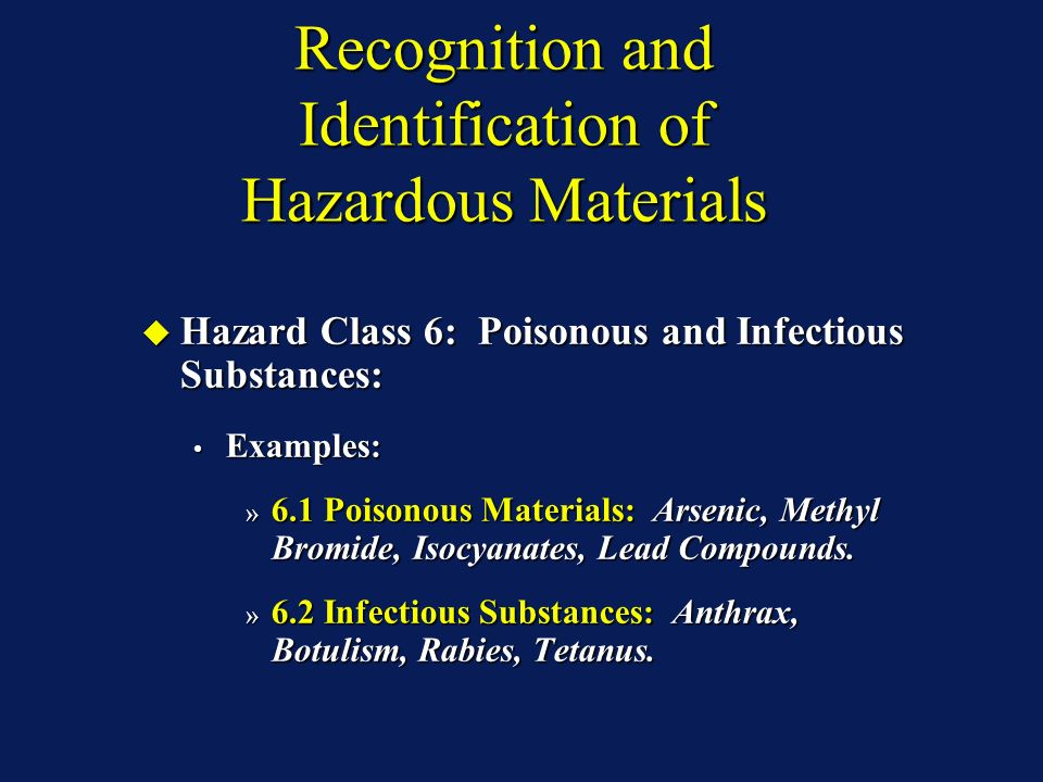 Recognition and Identification of Hazardous Materials Hazard Class 6: Poisonous and Infectious Substances: Hazard Class 6: Poisonous and Infectious Su