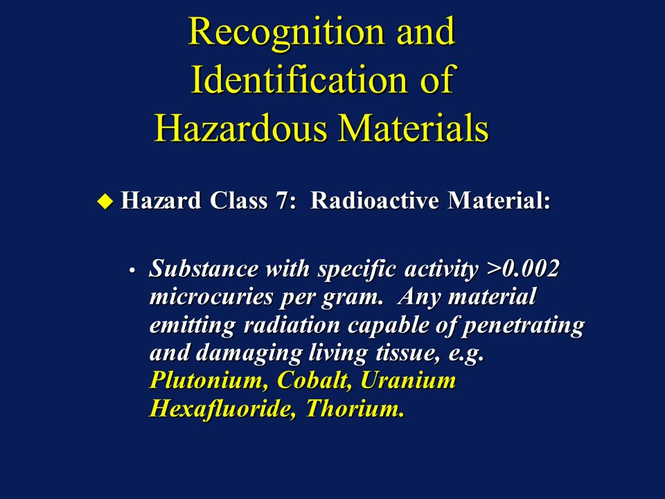 Recognition and Identification of Hazardous Materials Hazard Class 7: Radioactive Material: Hazard Class 7: Radioactive Material: Substance with speci