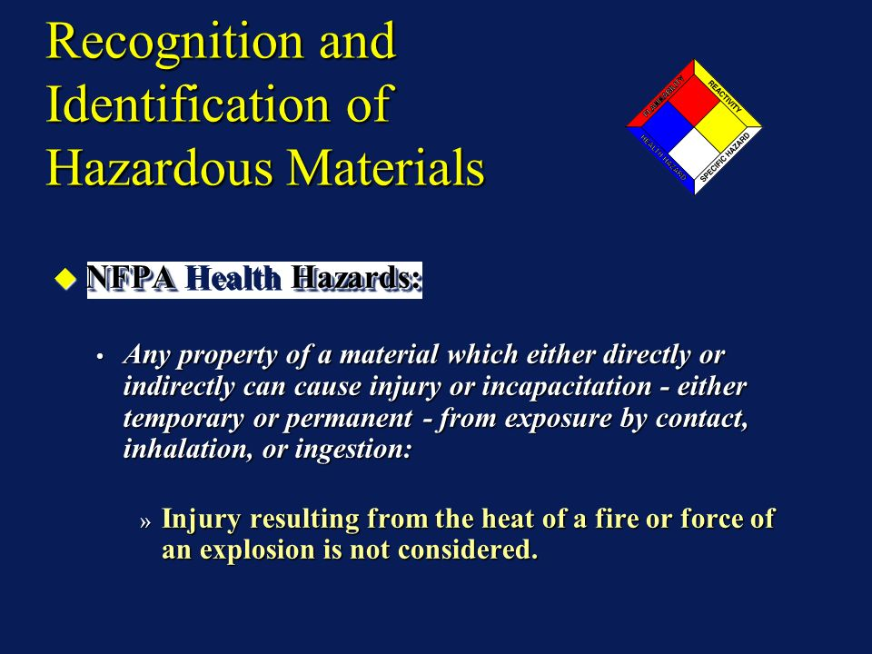 NFPA Hazards: NFPA Health Hazards: Any property of a material which either directly or indirectly can cause injury or incapacitation - either temporar