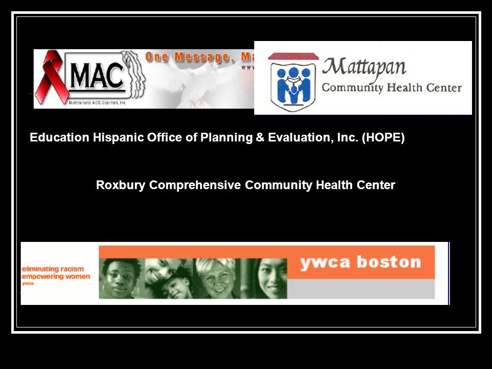 Roxbury Comprehensive Community Health Center Education Hispanic Office of Planning & Evaluation, Inc. (HOPE)