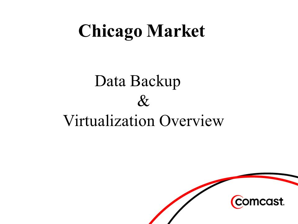 Chicago Market Data Backup & Virtualization Overview