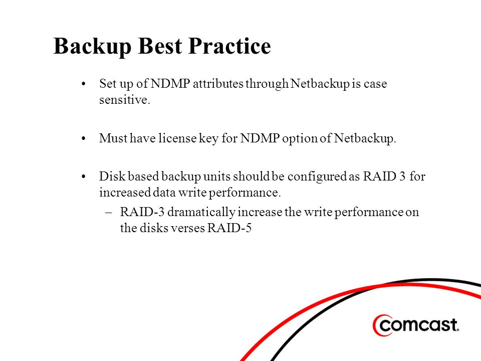 Backup Best Practice Set up of NDMP attributes through Netbackup is case sensitive.