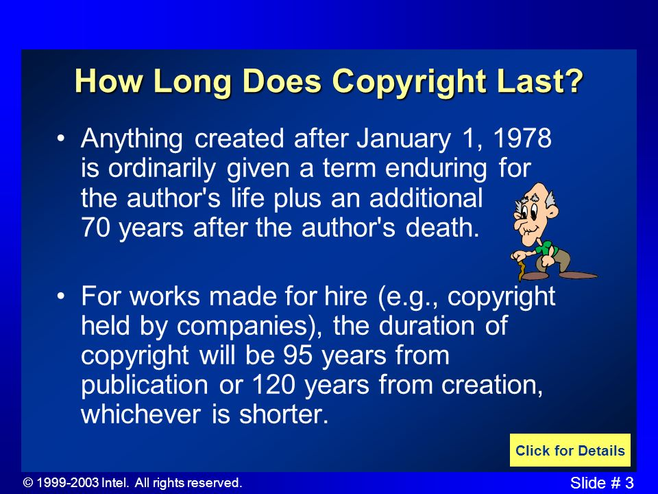 © 1999-2003 Intel. All rights reserved. Slide # 2 What is Copyright? The exclusive right to produce or reproduce (copy), to perform in public, or to p