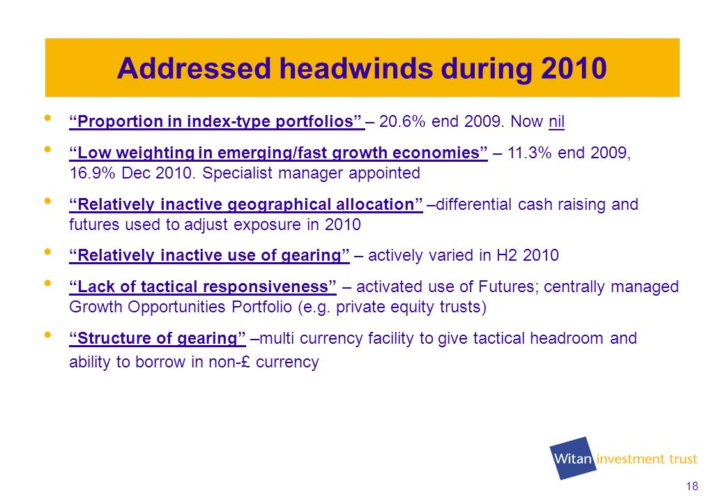 18 Addressed headwinds during 2010 Proportion in index-type portfolios – 20.6% end 2009.