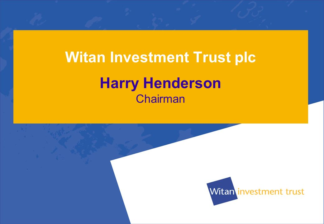 Witan Investment Trust plc Harry Henderson Chairman