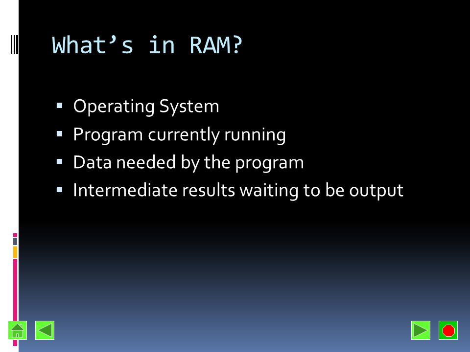 RAM Requires current to retain values Volatile Data and instructions can be read and modified Users typically refer to this type of memory