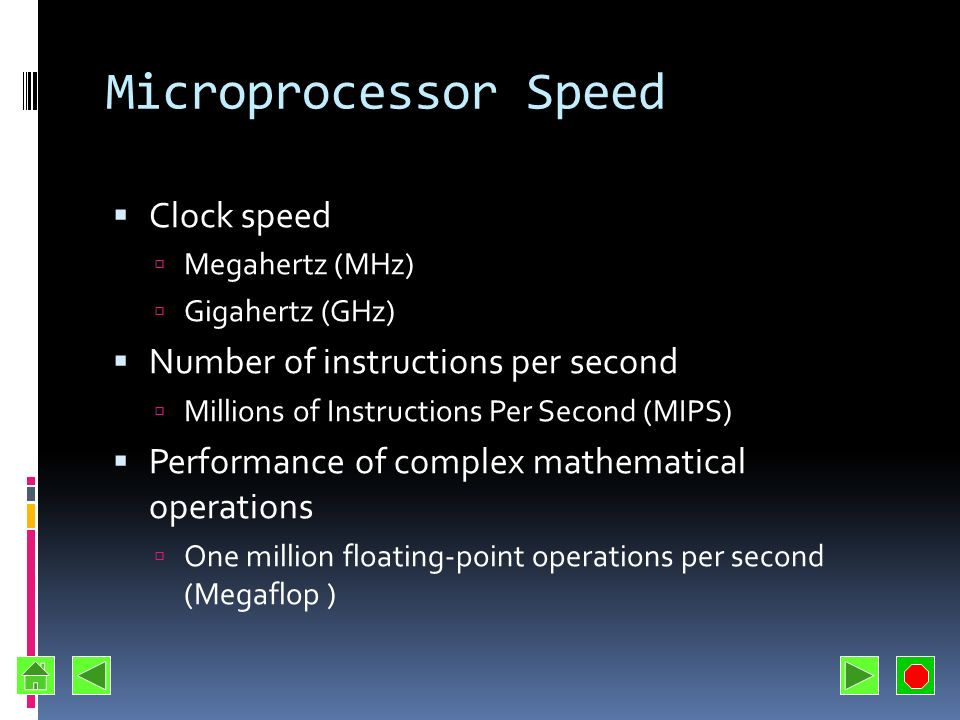Computer Processing Speed Time to execute an instruction Millisecond Microsecond Nanosecond Modern computers Picosecond In the future