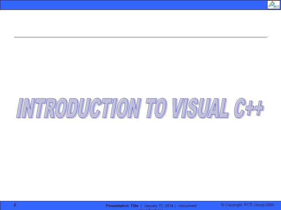 © Copyright PCTI Group 2009 Presentation Title | January 11, 2014 | 2