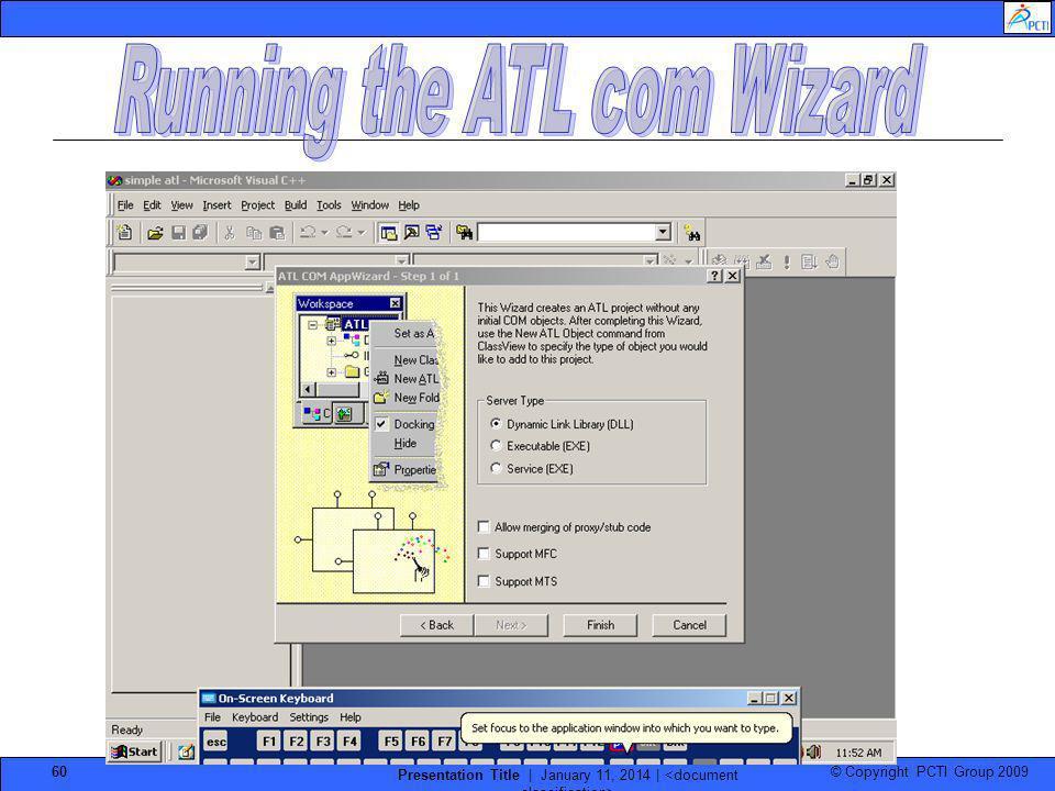 © Copyright PCTI Group 2009 Presentation Title | January 11, 2014 | 60