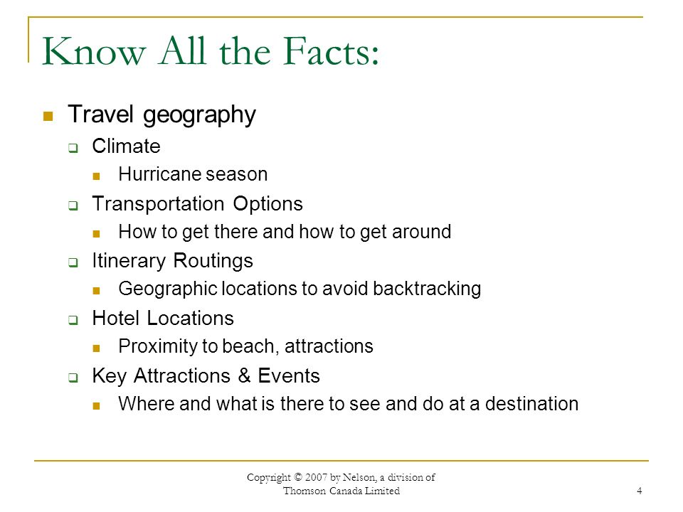 Copyright © 2007 by Nelson, a division of Thomson Canada Limited 5 What kind of traveller should go.