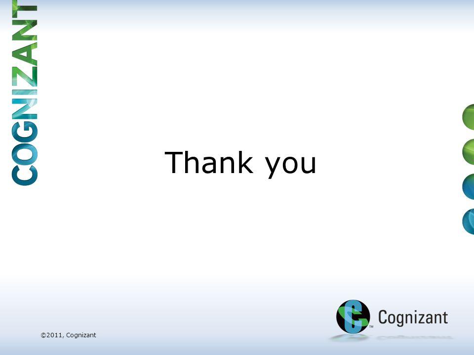 | ©2011, Cognizant ©2011, Cognizant Thank you