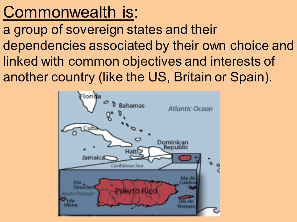 Commonwealth is: a group of sovereign states and their dependencies associated by their own choice and linked with common objectives and interests of