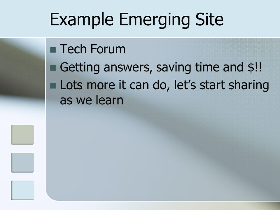 Example Emerging Site Tech Forum Getting answers, saving time and $!.
