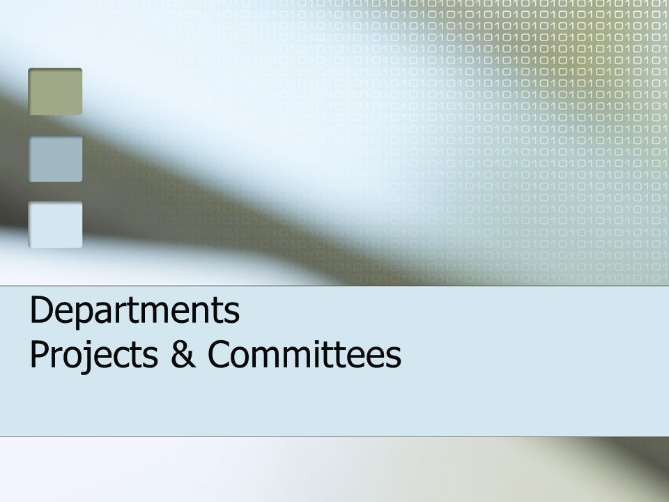 Departments Projects & Committees