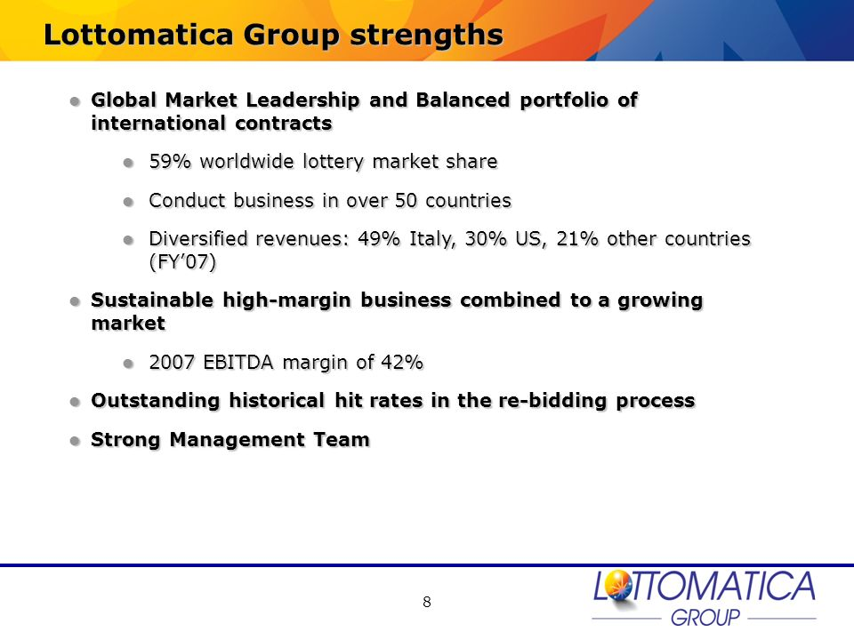 8 Lottomatica Group strengths Global Market Leadership and Balanced portfolio of international contracts Global Market Leadership and Balanced portfol