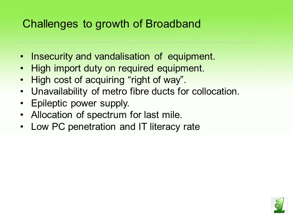 Challenges to growth of Broadband Insecurity and vandalisation of equipment.