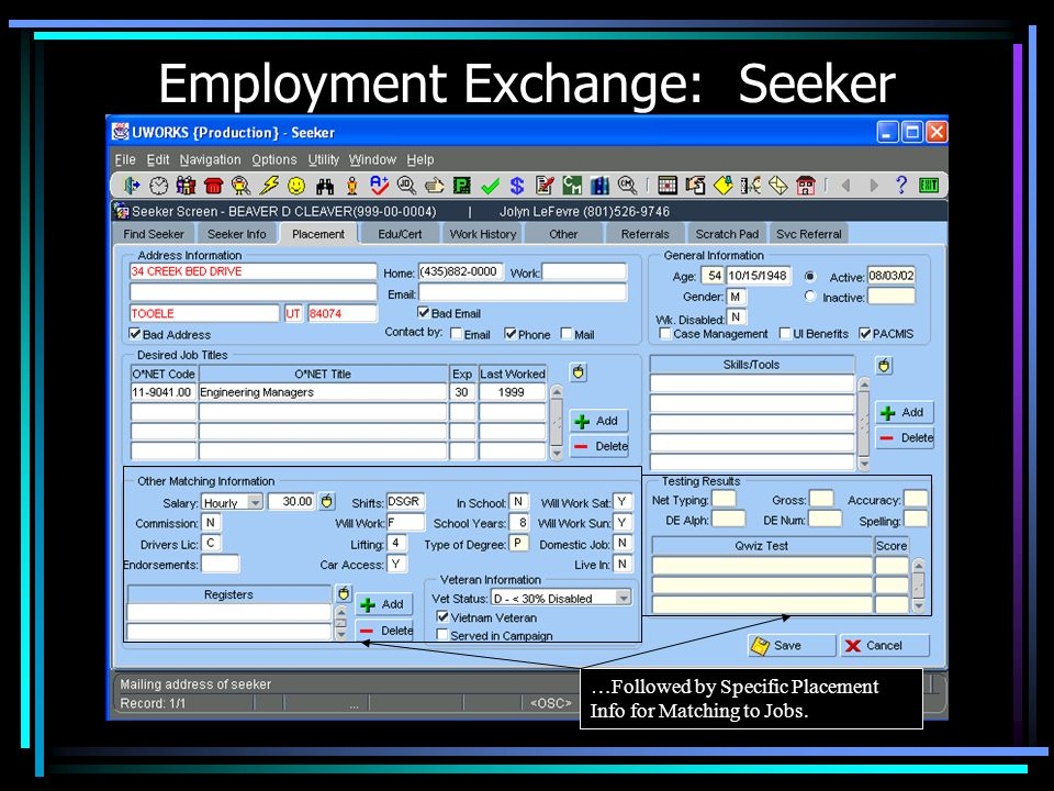 Employment Exchange: Seeker …Followed by Specific Placement Info for Matching to Jobs.