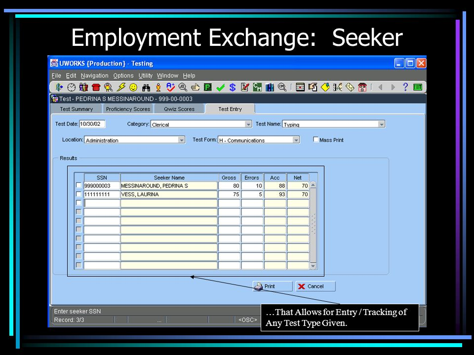 Employment Exchange: Seeker UWORKS includes a Dynamic Testing System…