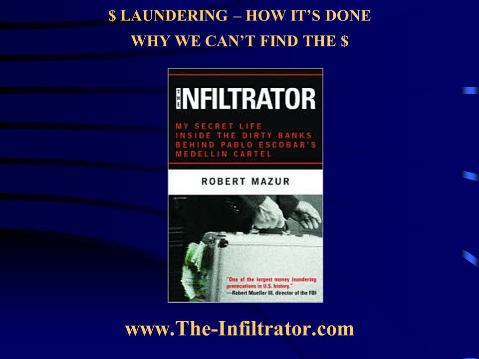 $ LAUNDERING – HOW ITS DONE WHY WE CANT FIND THE $ www.The-Infiltrator.com