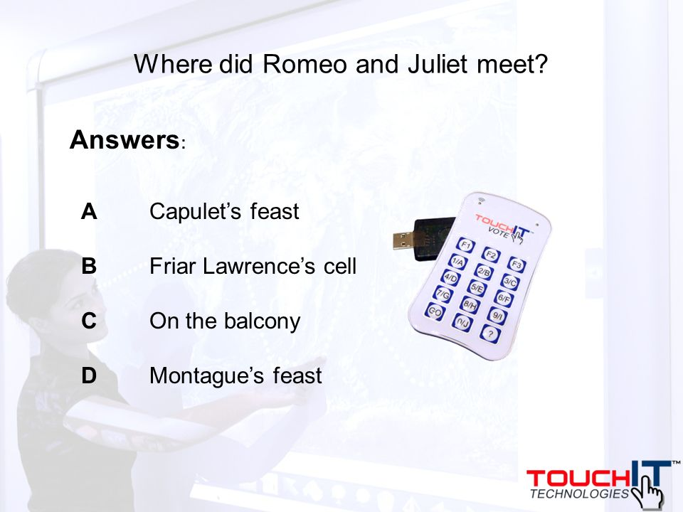 Where did Romeo and Juliet meet? A Capulets feast B Friar Lawrences cell COn the balcony D Montagues feast Answers :