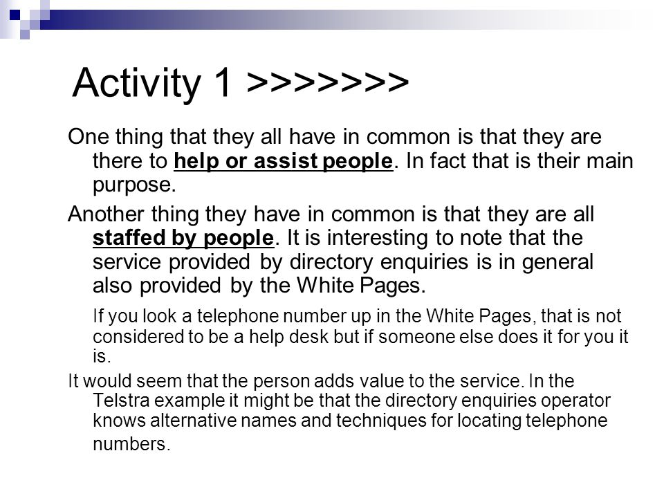 Activity 1 Come up with two examples of non-IT help desks with which you are personally familiar. What do all these help desks have in common?