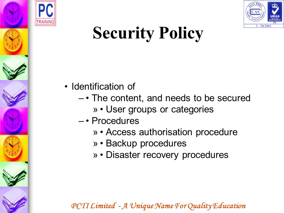PCTI Limited - A Unique Name For Quality Education Security Policy Identification of – The content, and needs to be secured » User groups or categorie