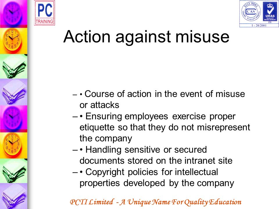 PCTI Limited - A Unique Name For Quality Education Action against misuse – Course of action in the event of misuse or attacks – Ensuring employees exe