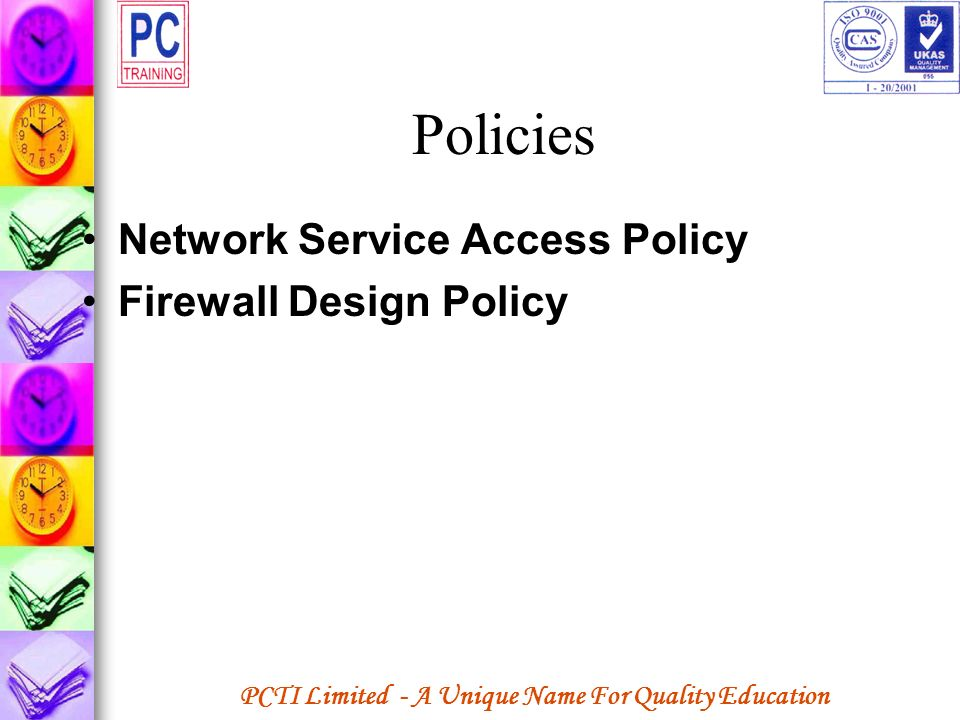 PCTI Limited - A Unique Name For Quality Education Policies Network Service Access Policy Firewall Design Policy