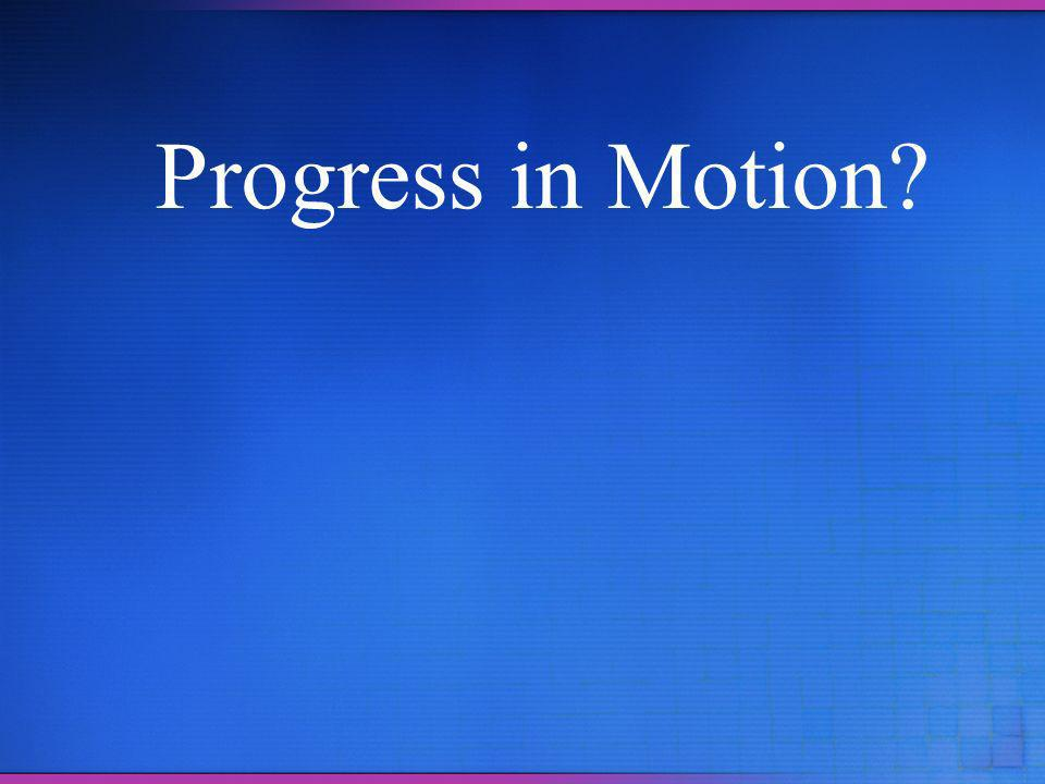 Progress in Motion
