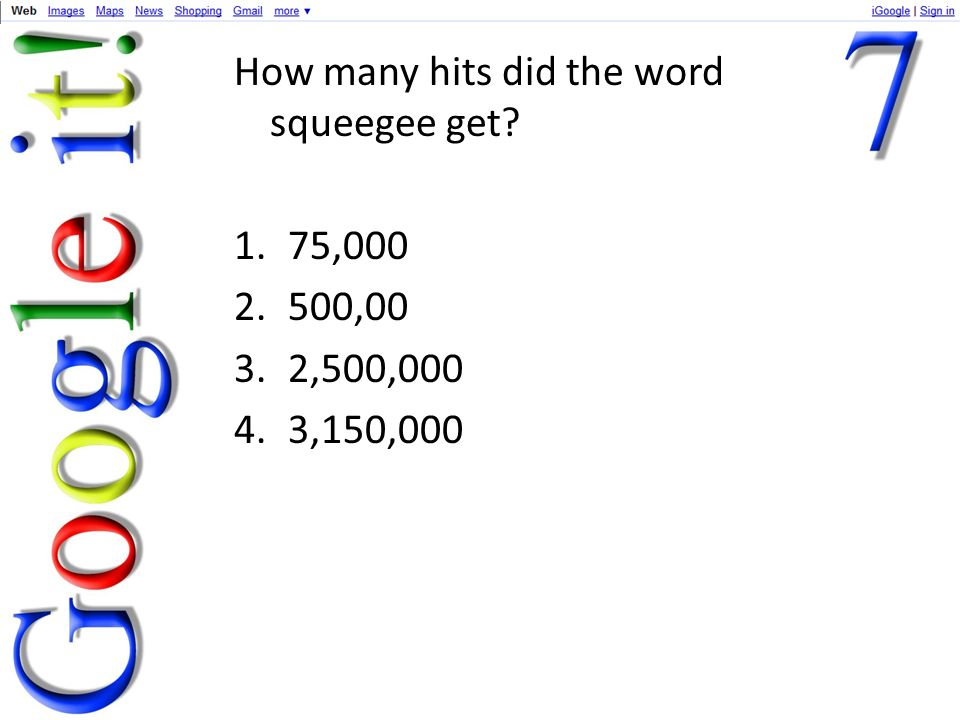 How many hits did the word squeegee get 1.75,000 2.500,00 3.2,500,000 4.3,150,000