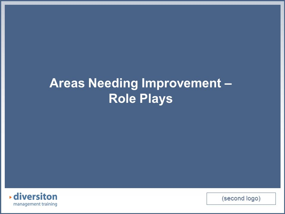 (second logo) Areas Needing Improvement – Role Plays (second logo) Areas Needing Improvement – Role Plays