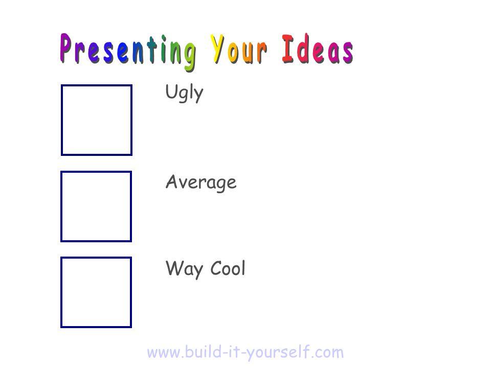Ugly Average Way Cool