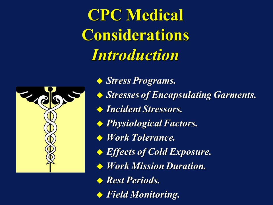 CPC Medical Considerations Work Tolerance: Work Tolerance: The amount of work or duration an individual can withstand under a set of environmental conditions.