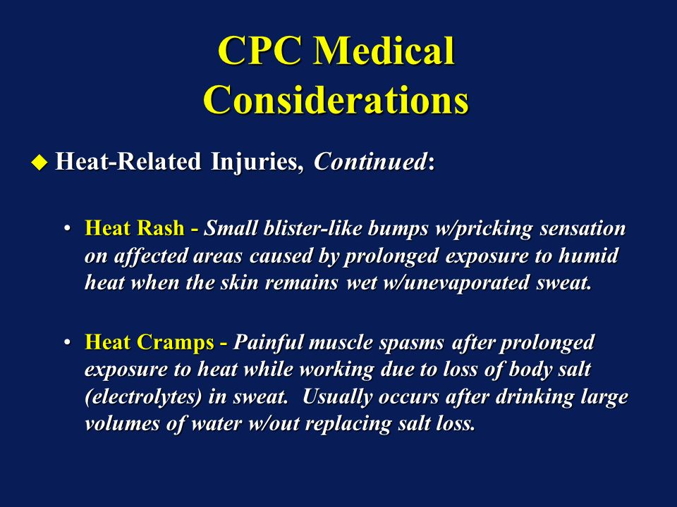 CPC Medical Considerations Heat-Related Injuries: Heat-Related Injuries: Heat Rash.Heat Rash.