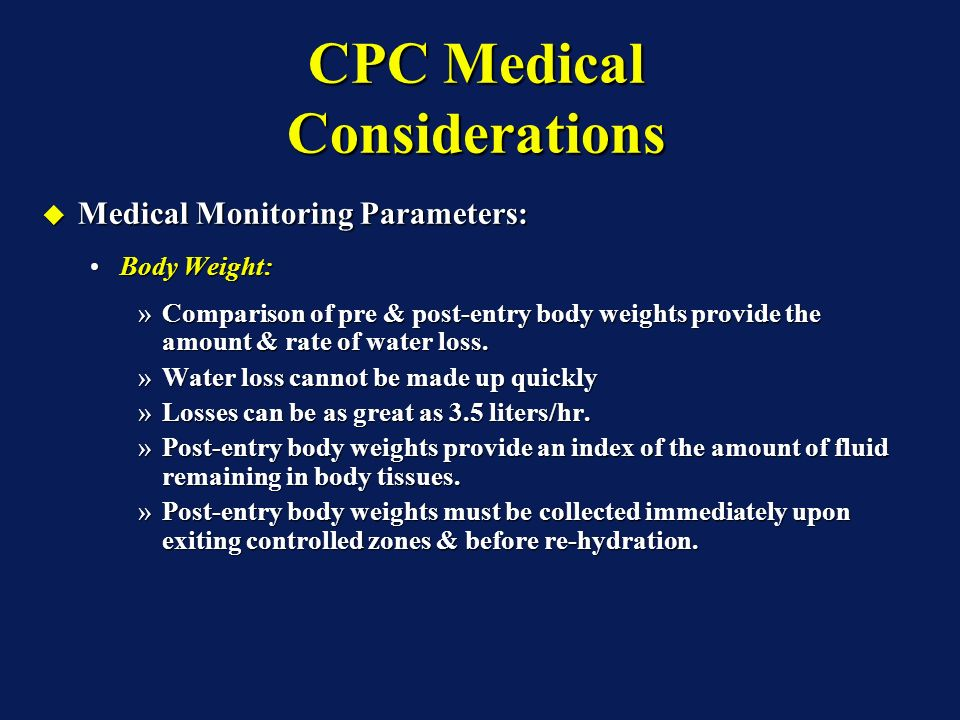 CPC Medical Considerations Heat-Related Injury Treatments: Heat-Related Injury Treatments: Remove to a cooler location (usually shaded).Remove to a cooler location (usually shaded).