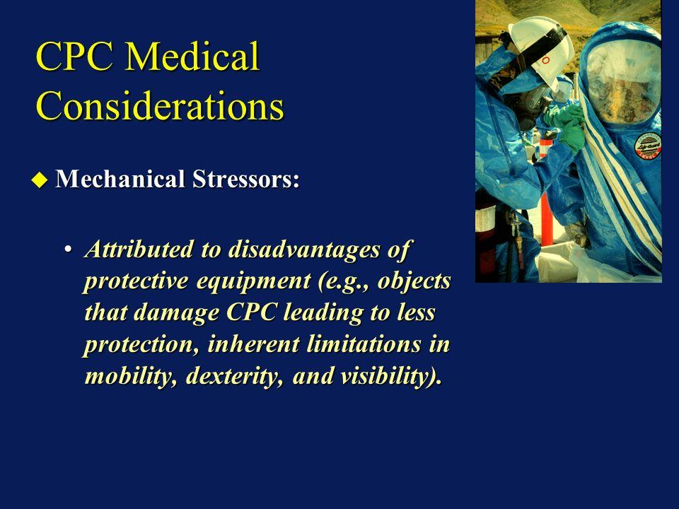 CPC Medical Considerations Environmental Stressors: Environmental Stressors: Temperature.Temperature. Humidity.Humidity. Wind speed.Wind speed. Terrai