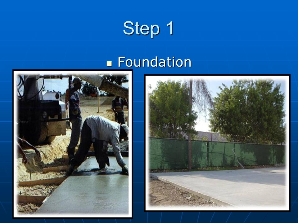 Step 1 Foundation Foundation