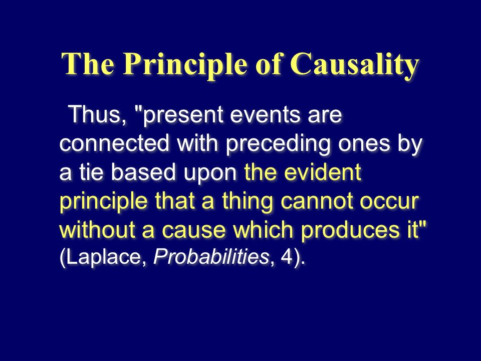 The Principle of Causality Thus,