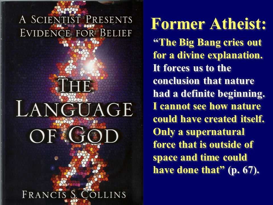 Former Atheist: The Big Bang cries out for a divine explanation. It forces us to the conclusion that nature had a definite beginning. I cannot see how