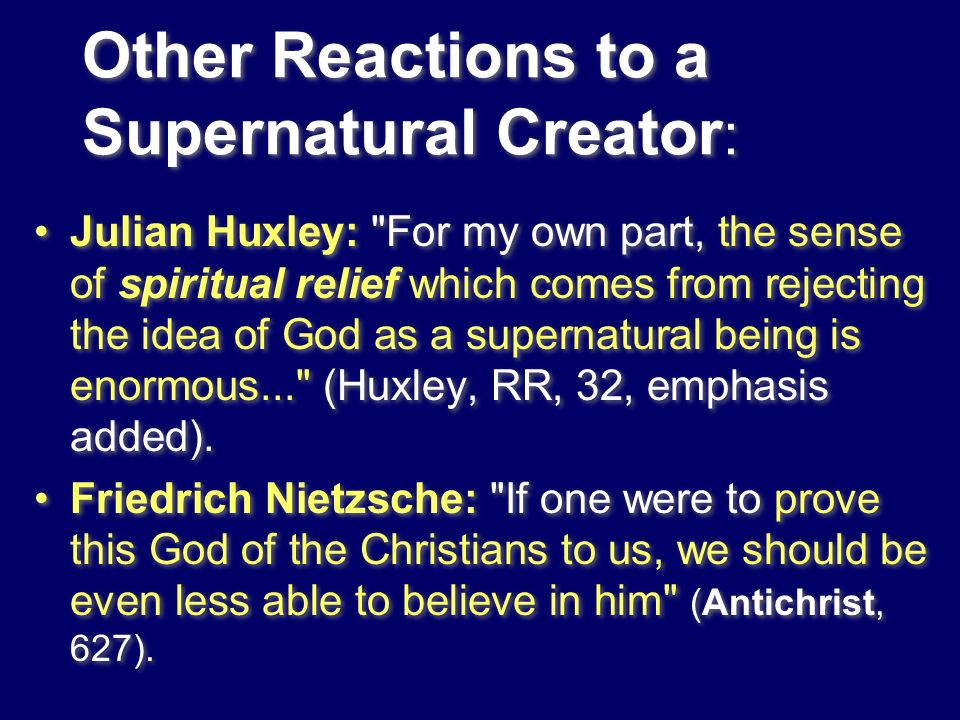Other Reactions to a Supernatural Creator : Julian Huxley: