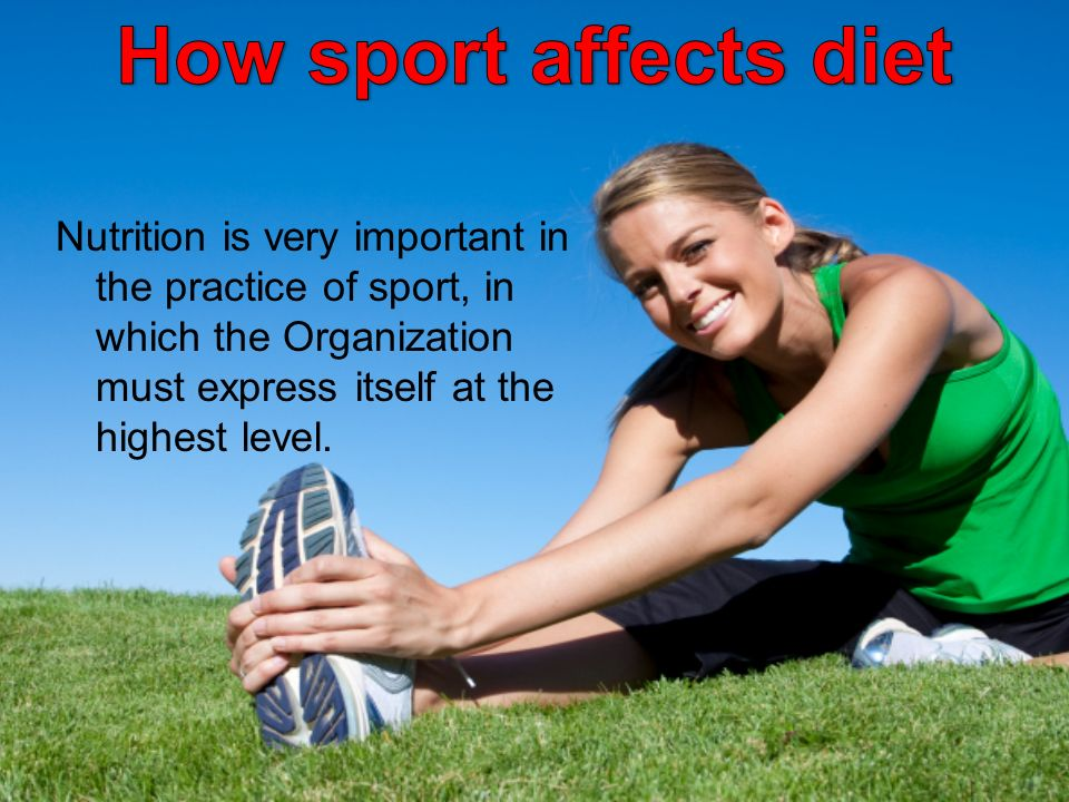 Nutrition is very important in the practice of sport, in which the Organization must express itself at the highest level.