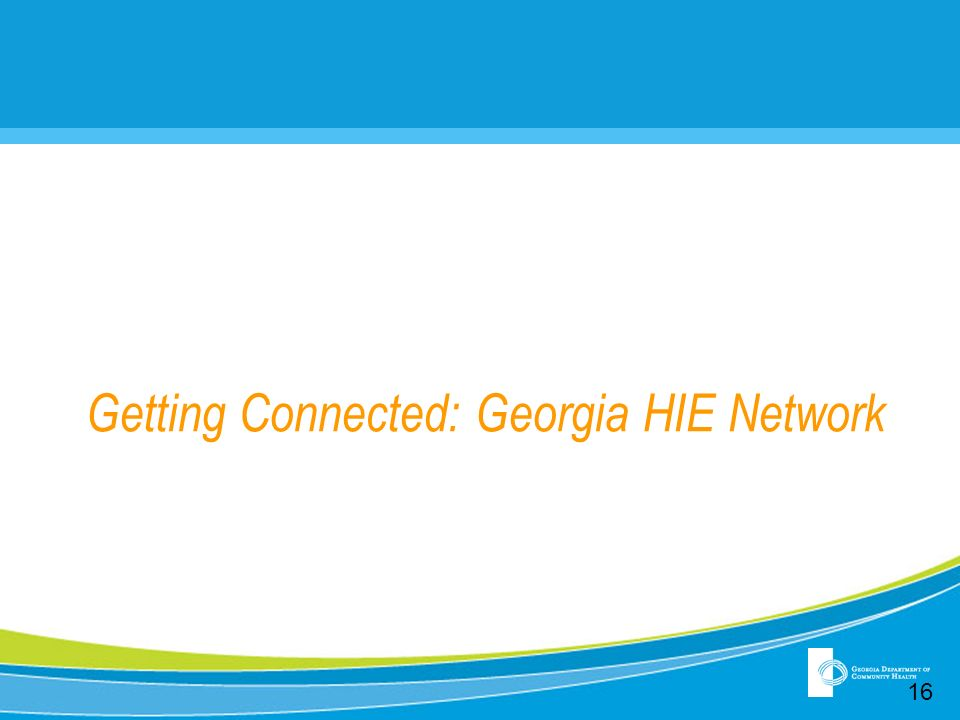 Getting Connected: Georgia HIE Network 16