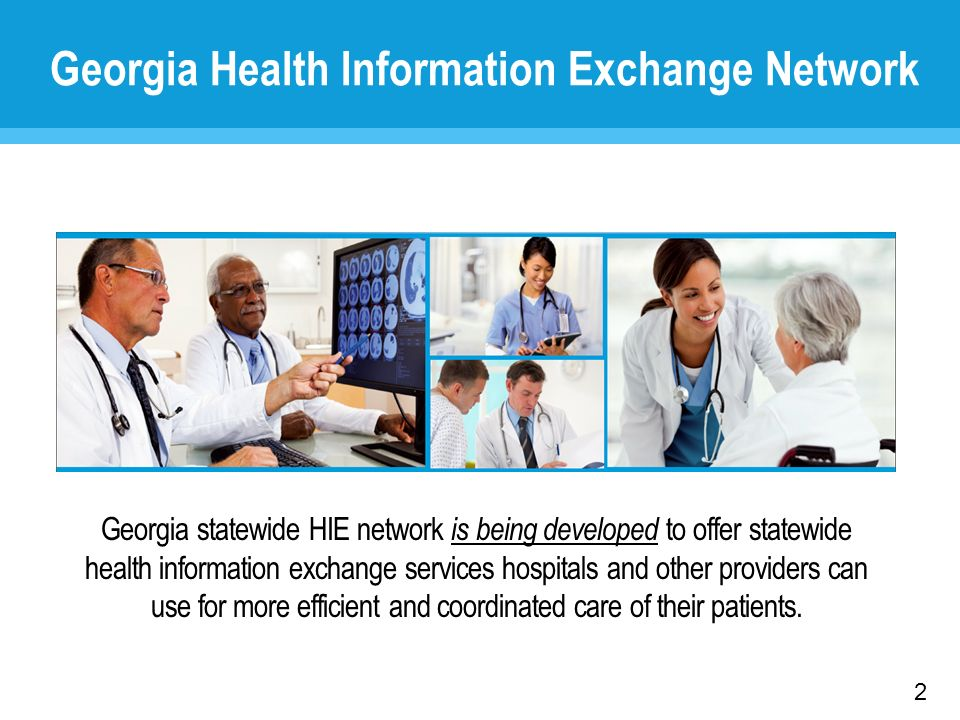 2 Georgia statewide HIE network is being developed to offer statewide health information exchange services hospitals and other providers can use for m