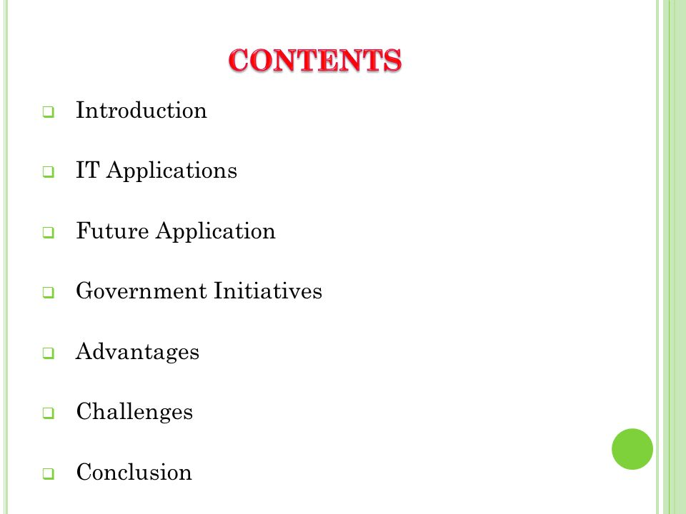 Introduction IT Applications Future Application Government Initiatives Advantages Challenges Conclusion