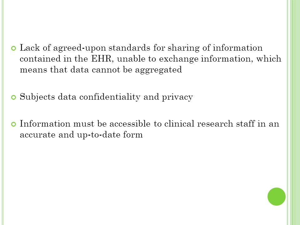 Lack of agreed-upon standards for sharing of information contained in the EHR, unable to exchange information, which means that data cannot be aggrega